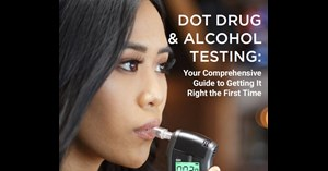 Image for DOT Drug & Alcohol Testing: Your Comprehensive Guide to Getting It Right the First Time