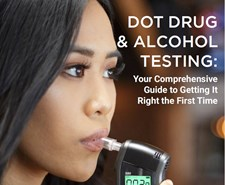 DOT Drug & Alcohol Testing: Your Comprehensive Guide to Getting It Right the First Time