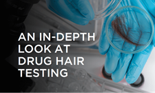 An In-Depth Look at Drug Hair Testing